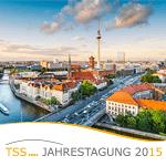 Einladung zur TSS-Jahrestagung 2015