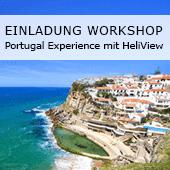 Einladung zum Workshop Portugal Experience mit HeliView