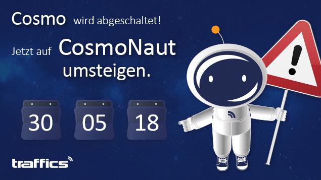 Bis 30.05. auf CosmoNaut umstellen!